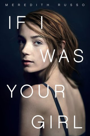 "Staff Review: ""If I Was Your Girl"" by Meredith Russo"