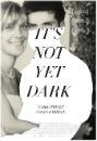 It's not Dark Yet dvd cover