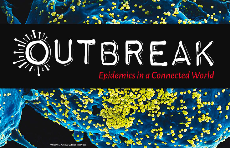 Outbreak: Epidemics in a Connected World