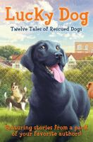 """""""Lucky Dog: Twelve Tales of Rescued Dogs"""""""