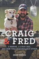"""""""Craig & Fred: A marine, A Stray Dog, and How They Rescued Each Other"""" by Craig Grossi"""