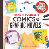 """Make It Yourself: Comics and Graphic Novels"" book cover"