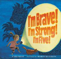 "cover of ""I'm Brave! I""m strong! I'm five!"""