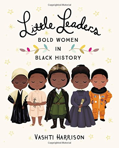 Little Leaders: Bold Women in Black History book cover
