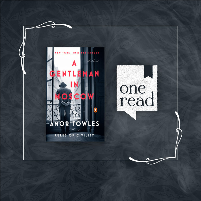 """A Gentleman in Moscow"" by Amor Towles chosen for One Read 2020"