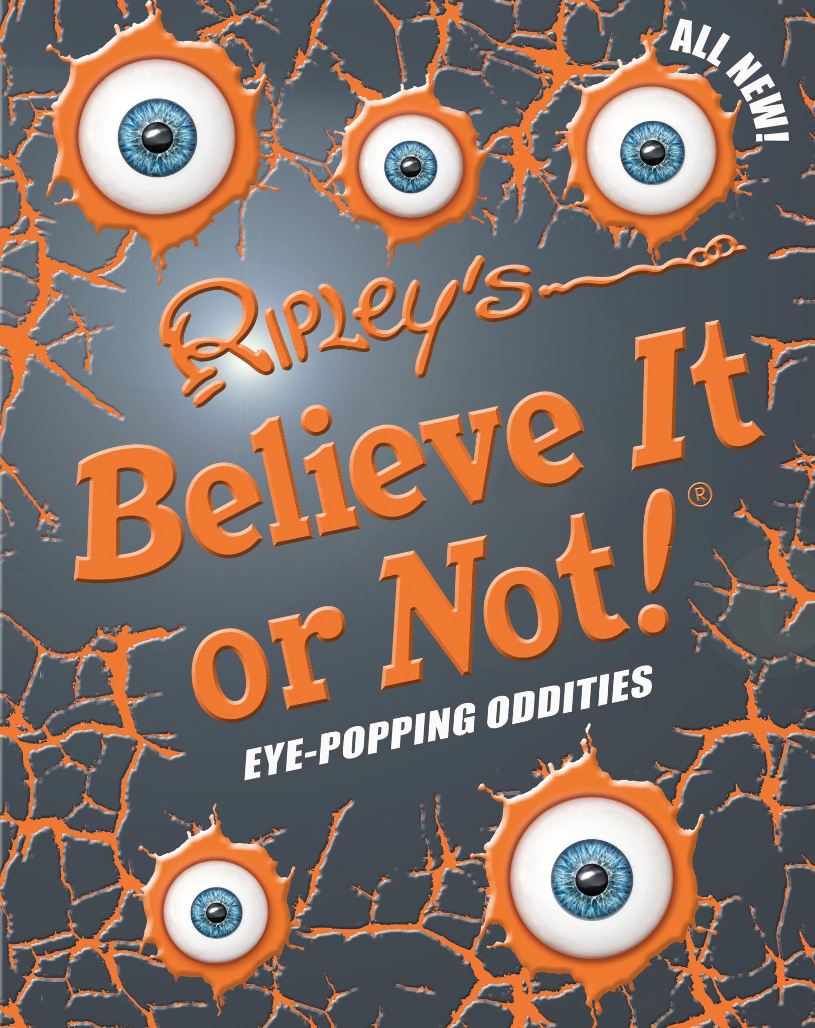 Ripley's Believe it or Not, Eye-popping Oddities