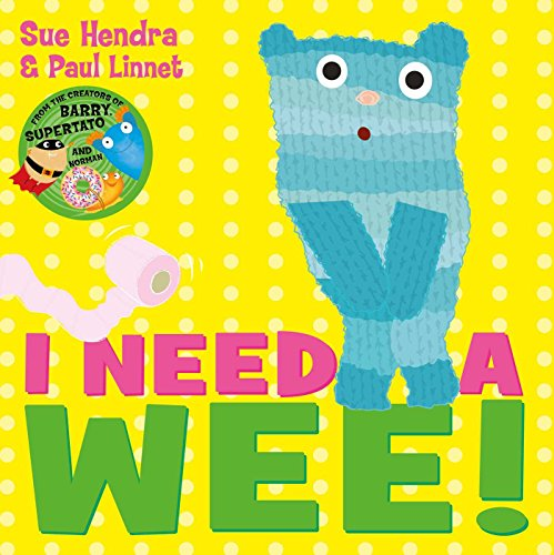 """""""I Need a Wee"""" by Sue Hendra and Paul Linnet"""