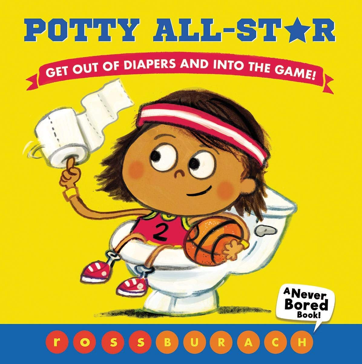 """""""Potty All-Star: Get Out of Diapers and Into the Game"""" by Ross Burach"""
