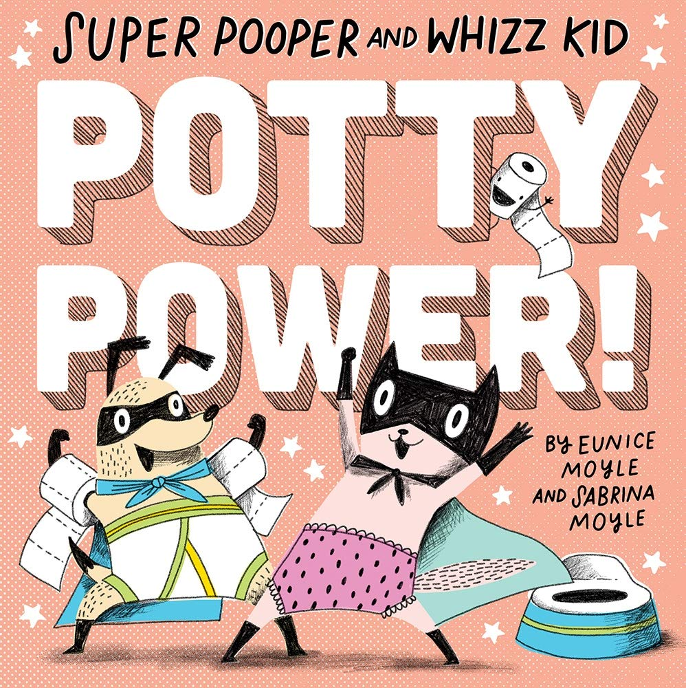 """""""Super Pooper and Whizz Kid: Potty Power"""" by Eunice Moyle"""