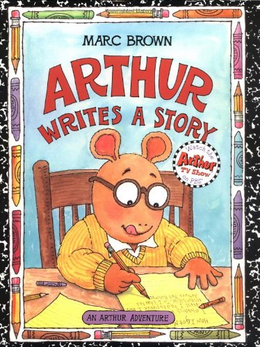 """Arthur Writes a Story,"" by Marc Brown"