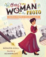 Image of book cover for The Only Woman in the Photo Frances Perkins & Her New Deal for America