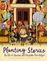 Image of book cover for Planting Stories The Life of Librarian and Storyteller Pura Belpré